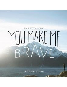 CD-DVD You make me brave - Live at the civic Bethel Music