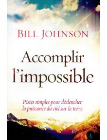 Accomplir l'impossible