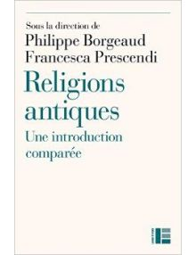 Religions antiques : Une introduction comparée