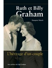 Ruth et Billy Graham - L'héritage d'un couple