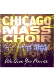 CD Chicago Mass Choir - We give you Praise