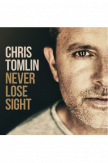 CD Chris Tomlin - Never lose sight
