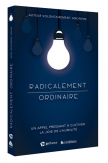 Radicalement ordianaire