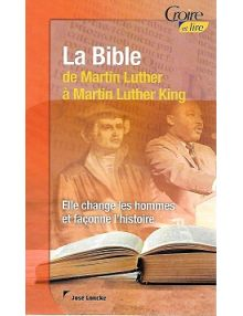 La Bible de Martin Luther à Martin Luther King