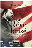 Le rêve brisé, il y a 50 ans tombait Martin Luther King