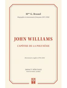 John Williams L'apôtre de la Polynésie