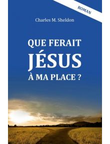Que ferait Jésus à ma place ? (Version EPUB)