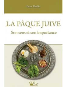 La Pâque juive, son sens et son importance ( Version EPUB)