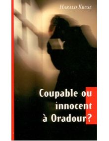 Coupable ou innocent à Ouradour?
