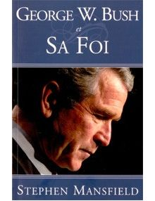 George W. Bush et sa foi
