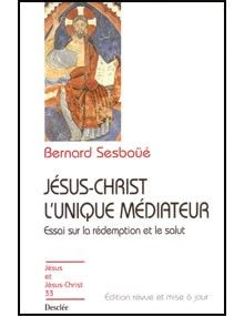 Jésus-Christ l'unique médiateur