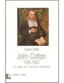 John Cotton 1585-1652 Au coeur de l'émotion puritaine