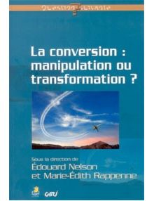 La conversion : manipulation ou transformation ?
