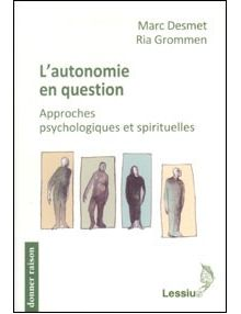 L'autonomie en question - approches psychologiques et spirituelles