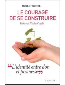 Le courage de se construire