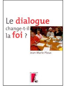 Le dialogue change-t-il la foi ?