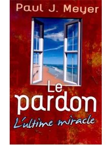 Le pardon, l'ultime miracle