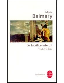 Le Sacrifice interdit - Freud et la Bible