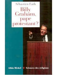 Billy Graham, pape protestant ?