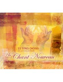 CD Un chant nouveau 22 titres choisis de la collection
