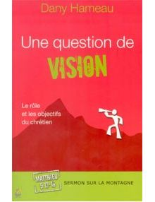 Une question de vision Matthieu 5.13-16