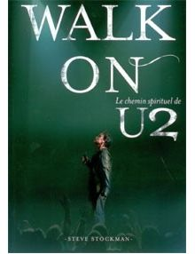 Walk On Le chemin spirituel de U2