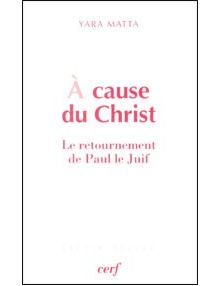 A cause du Christ - le retournement de Paul le Juif