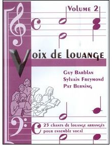 Voix de louange - 25 chants arrangés pour ensemble vocal - volume 2