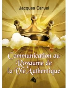 Communication au Royaume de la Vie authentique